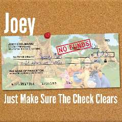 Joey - Just Make Sure the Check Clears